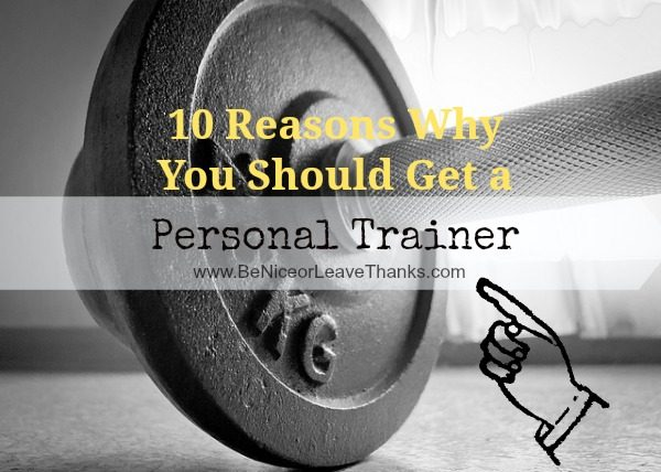 10-Reasons-Why-You-Should-Get-a-Personal-Trainer.jpg