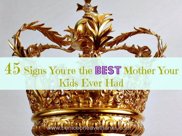 45-Signs-Youre-the-Best-Mother-Your-Kids-Ever-Had
