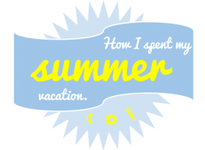How-I-spent-my-summer-vacation-300x266-1