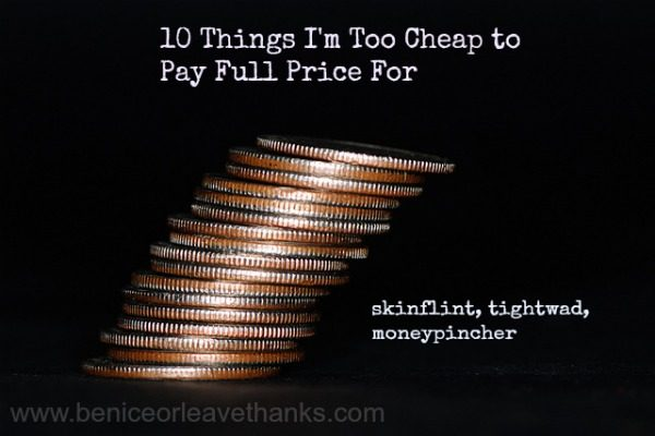 10-Things-Im-Too-Cheap-to-Pay-full-Price-For.jpg