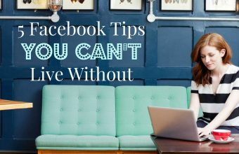 5 Facebook tips you CAN'T live without