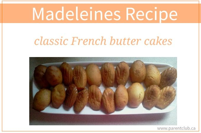 Madeleines Recipe classic French butter cakes via www.parentclub.ca